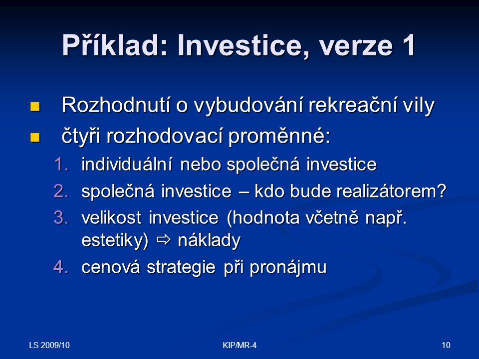 Příklad: Investice, verze 1
