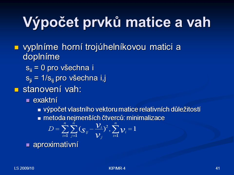 Výpočet prvků matice a vah