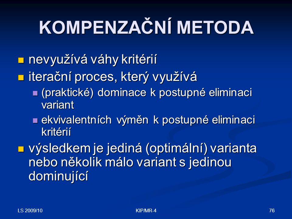 KOMPENZAČNÍ METODA nevyužívá váhy kritérií