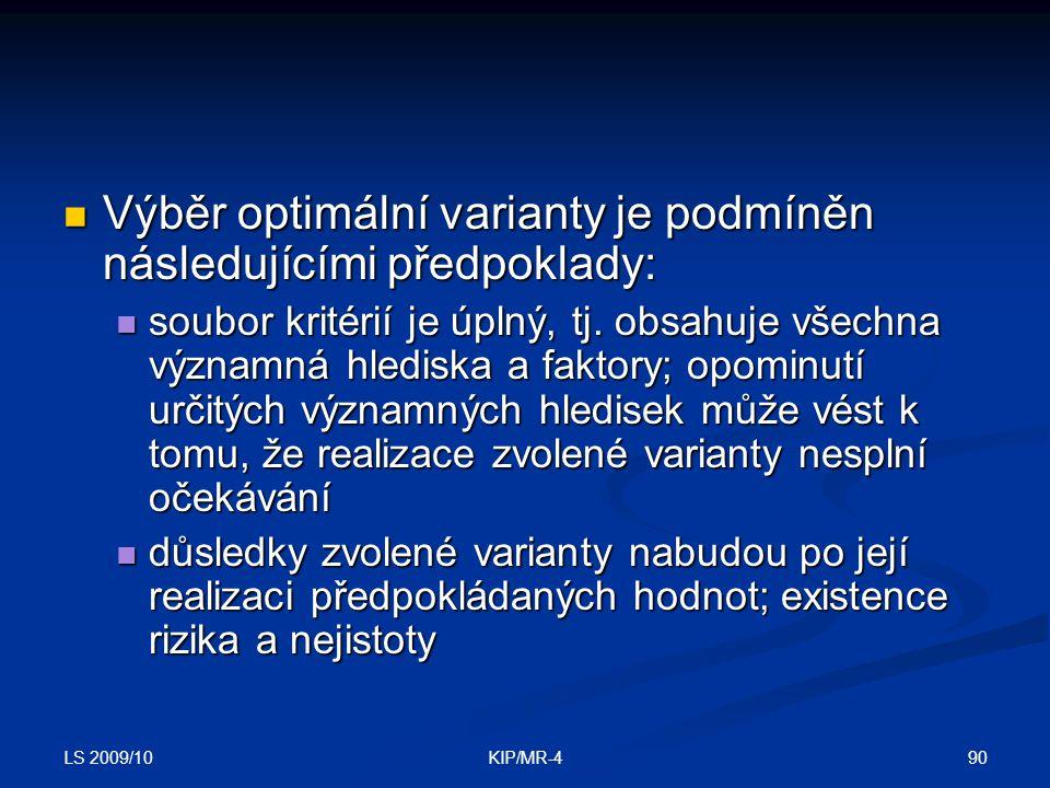 Výběr optimální varianty je podmíněn následujícími předpoklady: