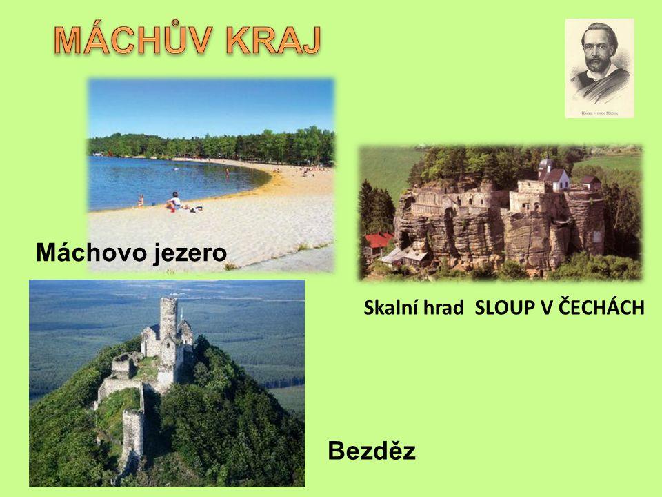 MÁCHŮV KRAJ Máchovo jezero Skalní hrad SLOUP V ČECHÁCH Bezděz