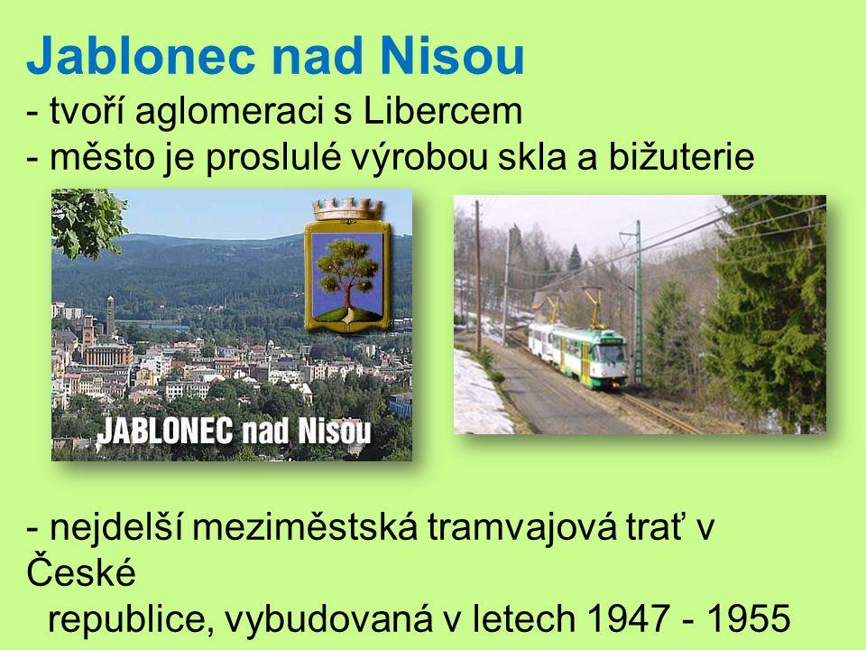 Jablonec nad Nisou - tvoří aglomeraci s Libercem
