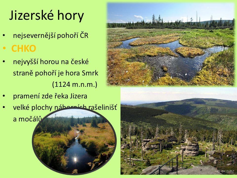 Jizerské hory CHKO nejsevernější pohoří ČR nejvyšší horou na české