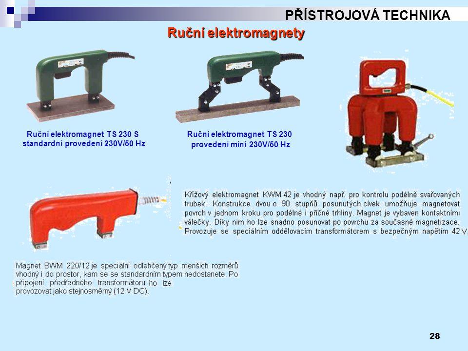 PŘÍSTROJOVÁ TECHNIKA Ruční elektromagnety Ruční elektromagnet TS 230 S