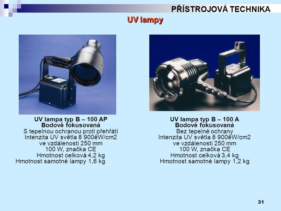 PŘÍSTROJOVÁ TECHNIKA UV lampy UV lampa typ B – 100 AP