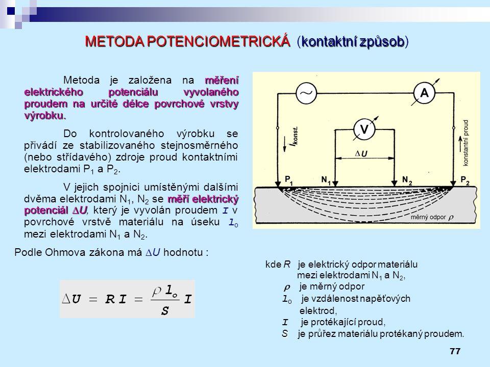 METODA POTENCIOMETRICKÁ (kontaktní způsob)
