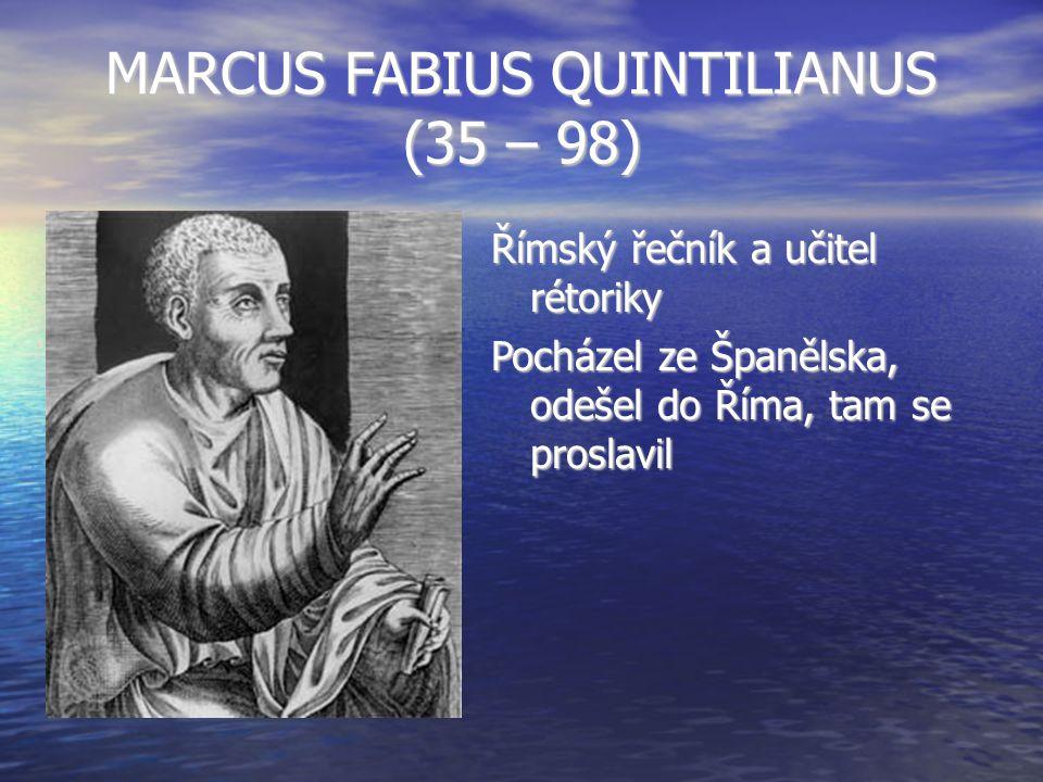 MARCUS FABIUS QUINTILIANUS (35 – 98)