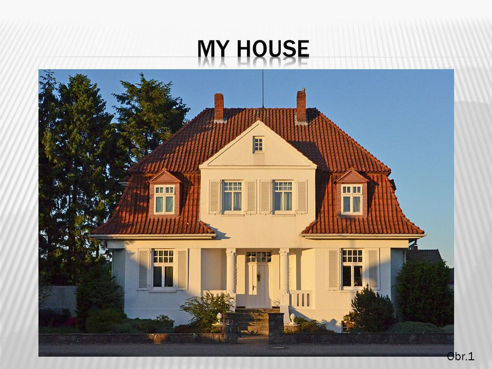 MY HOUSE Obr.1