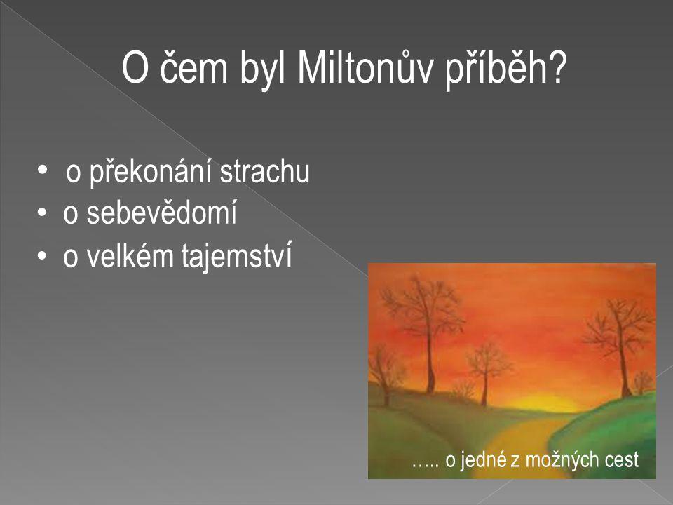 O čem byl Miltonův příběh