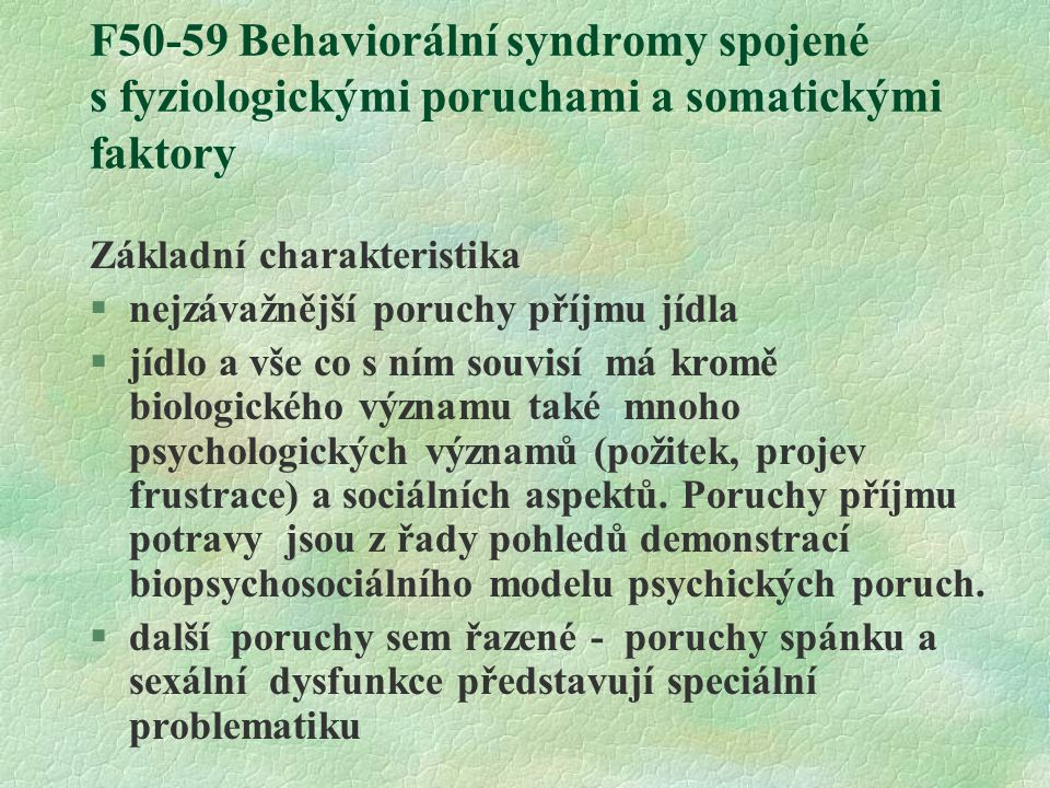 F50-59 Behaviorální syndromy spojené s fyziologickými poruchami a somatickými faktory