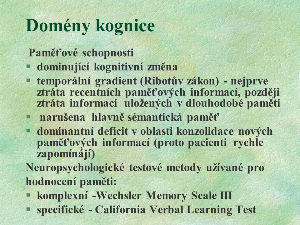 Domény kognice Paměťové schopnosti dominující kognitivní změna