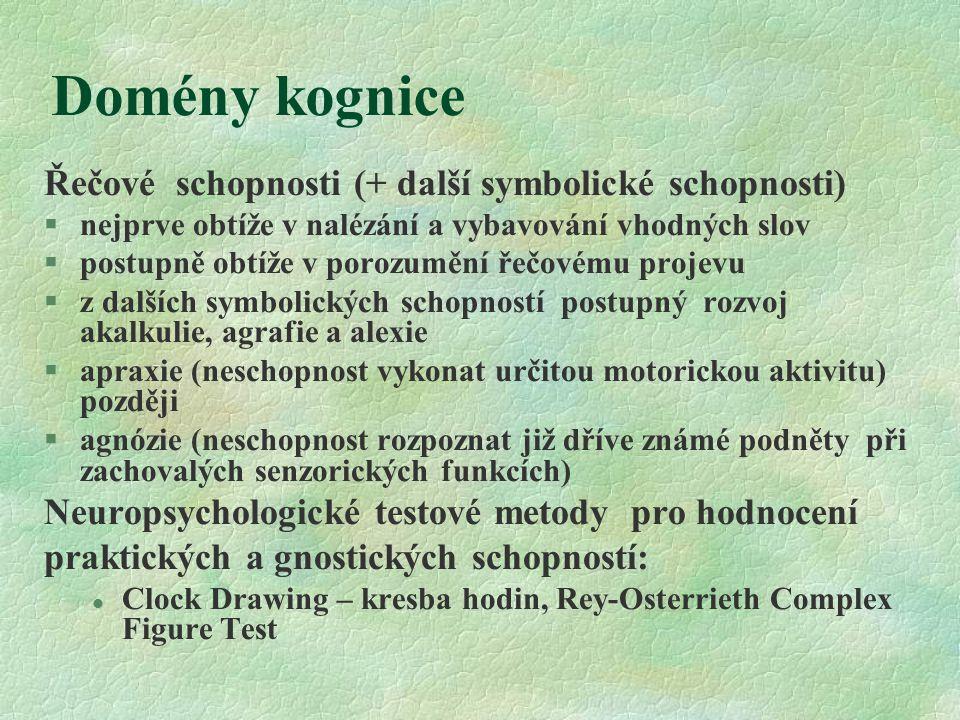 Domény kognice Řečové schopnosti (+ další symbolické schopnosti)