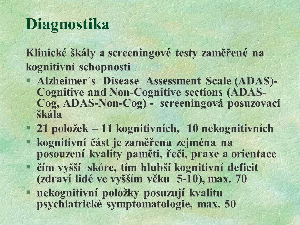 Diagnostika Klinické škály a screeningové testy zaměřené na