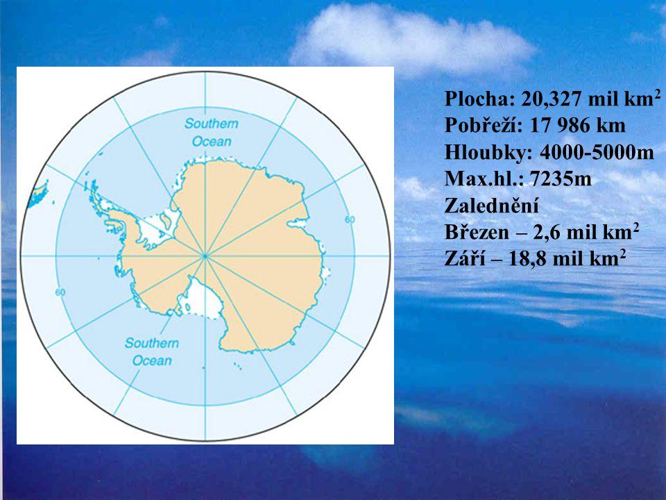 Plocha: 20,327 mil km2 Pobřeží: 17 986 km. Hloubky: 4000-5000m. Max.hl.: 7235m. Zalednění. Březen – 2,6 mil km2.