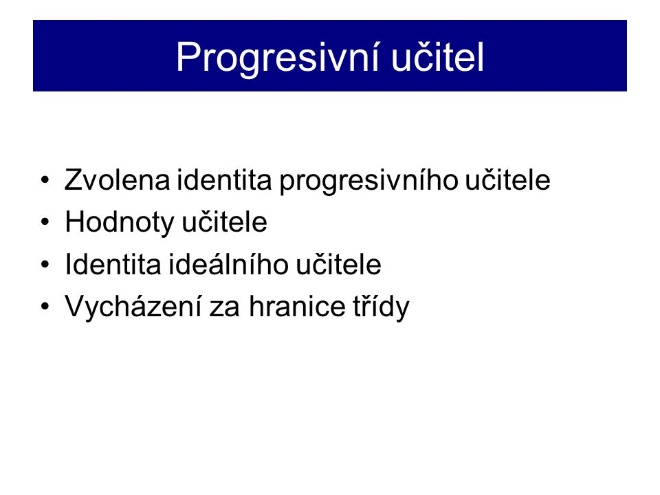 Progresivní učitel Zvolena identita progresivního učitele