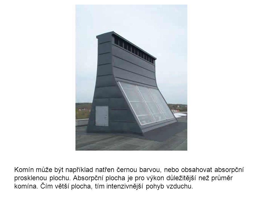 Komín může být například natřen černou barvou, nebo obsahovat absorpční prosklenou plochu.