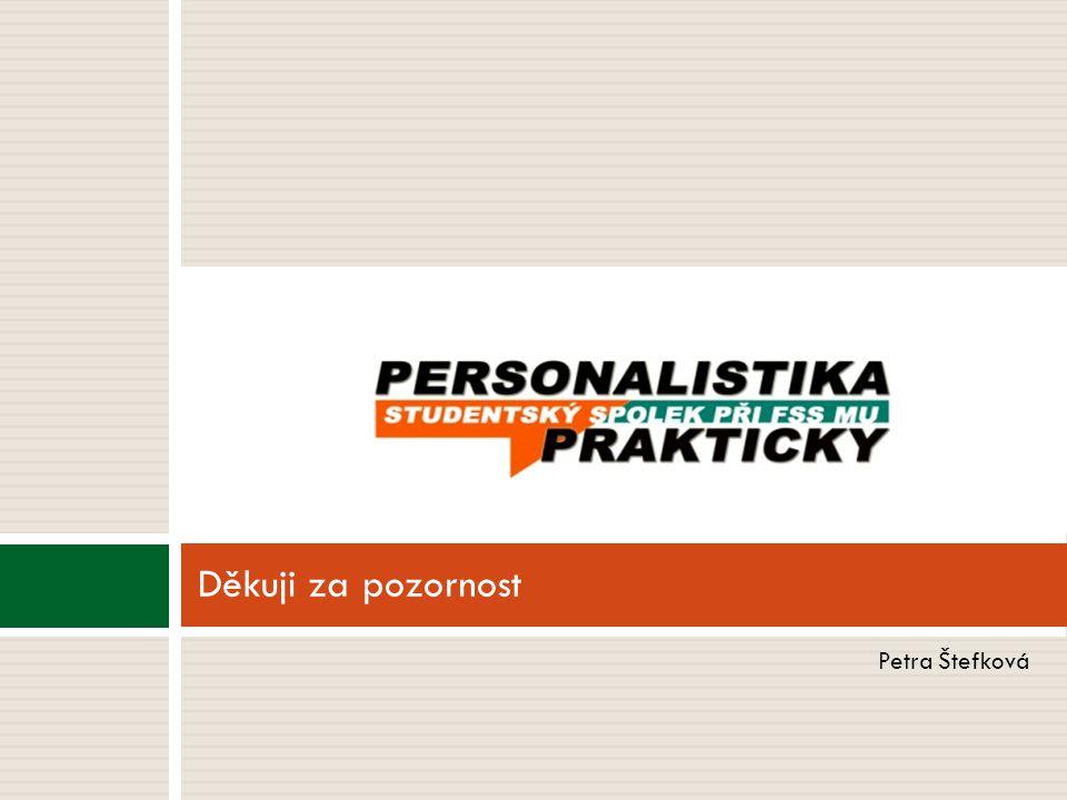 Děkuji za pozornost Petra Štefková