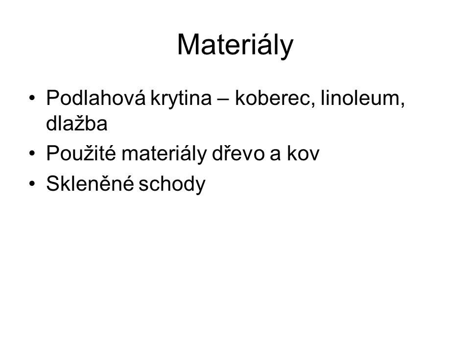 Materiály Podlahová krytina – koberec, linoleum, dlažba
