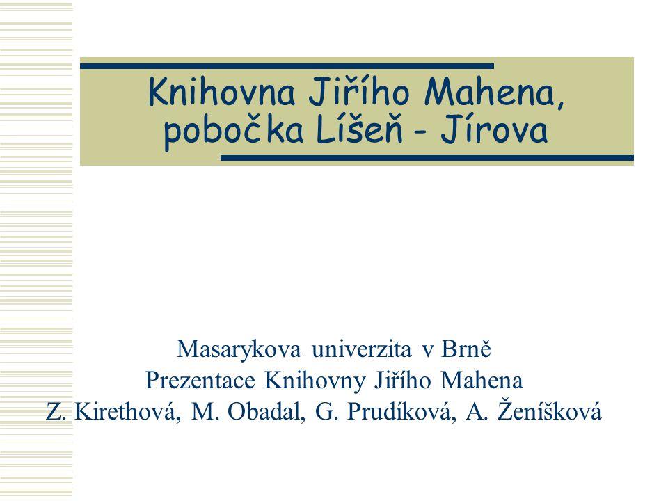 Knihovna Jiřího Mahena, pobočka Líšeň - Jírova
