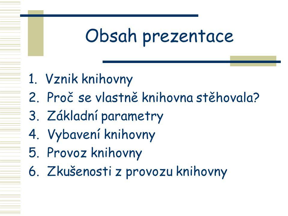 Obsah prezentace 1. Vznik knihovny