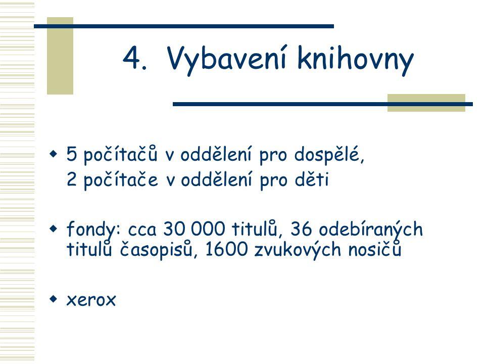 4. Vybavení knihovny 5 počítačů v oddělení pro dospělé,