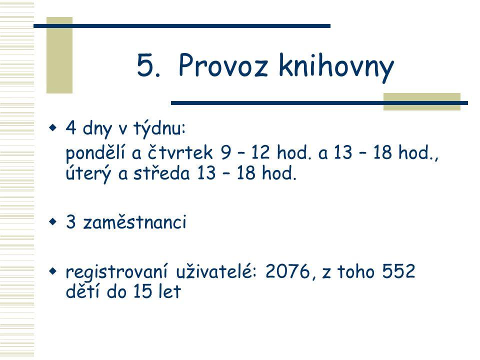 5. Provoz knihovny 4 dny v týdnu: