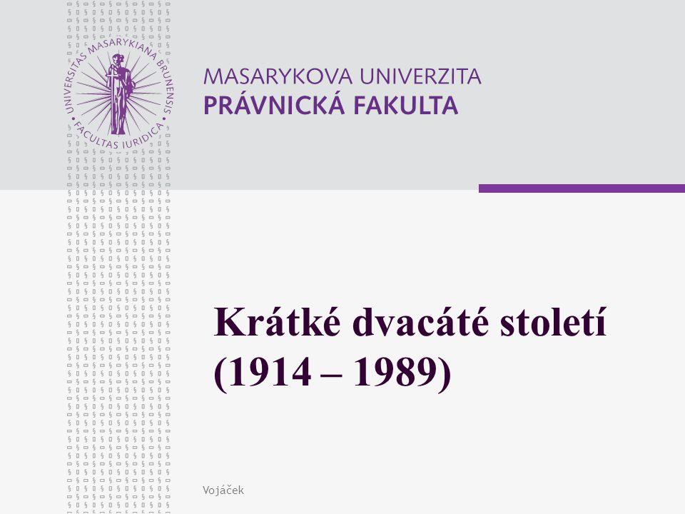 Krátké dvacáté století (1914 – 1989)
