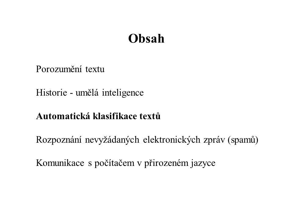 Obsah Historie - umělá inteligence Automatická klasifikace textů