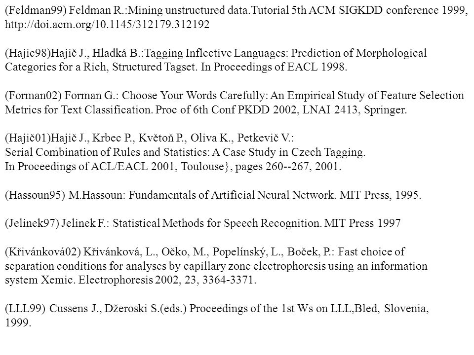 (Feldman99) Feldman R. :Mining unstructured data