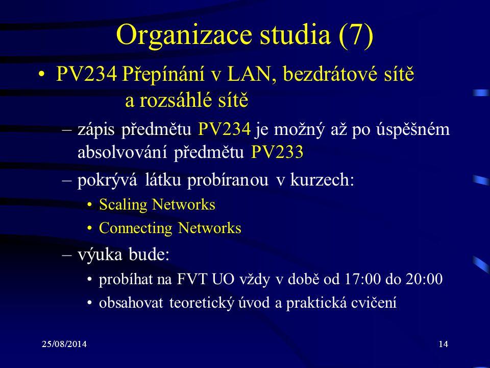 Organizace studia (7) PV234 Přepínání v LAN, bezdrátové sítě a rozsáhlé sítě.