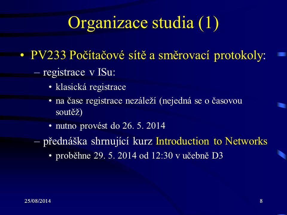 Organizace studia (1) PV233 Počítačové sítě a směrovací protokoly: