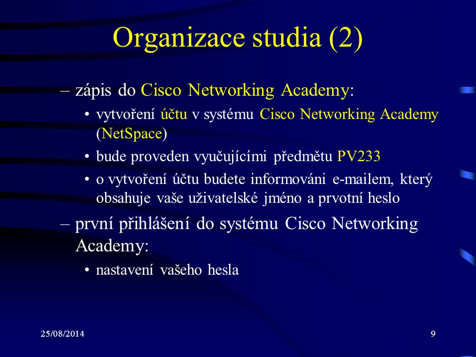 Organizace studia (2) zápis do Cisco Networking Academy: