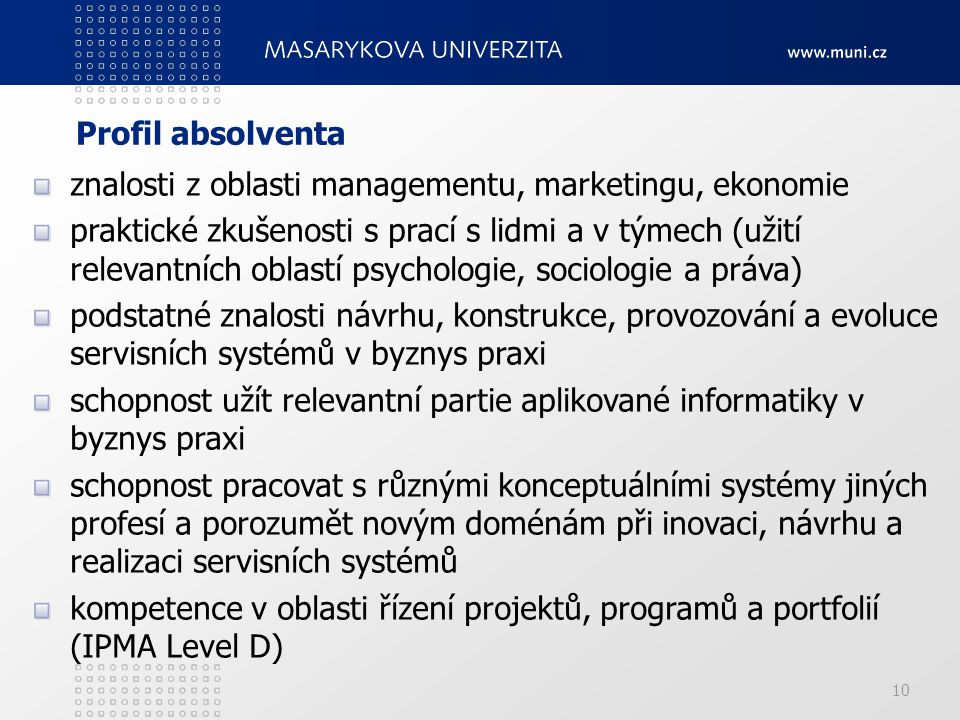 znalosti z oblasti managementu, marketingu, ekonomie