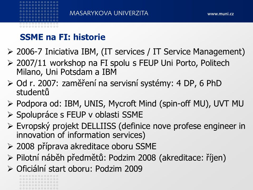 SSME na FI: historie 2006-7 Iniciativa IBM, (IT services / IT Service Management)