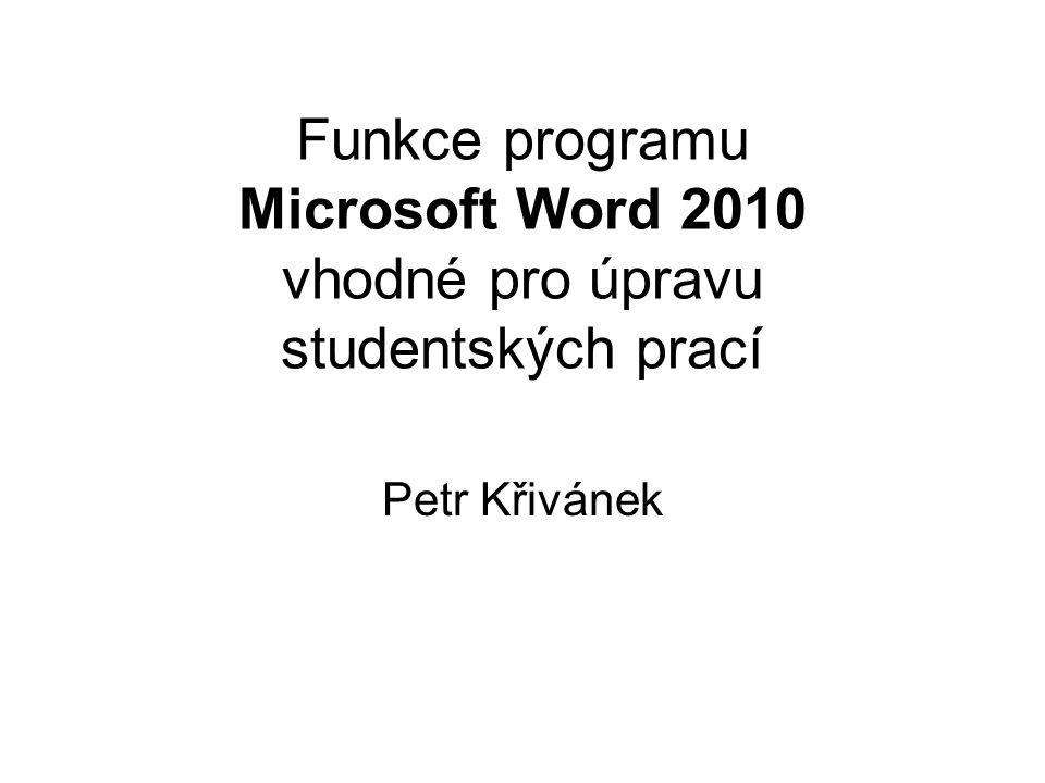 Funkce programu Microsoft Word 2010 vhodné pro úpravu studentských prací