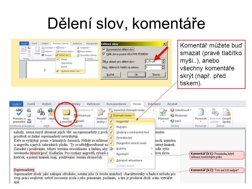 Dělení slov, komentáře Komentář můžete buď smazat (pravé tlačítko myši..), anebo všechny komentáře skrýt (např.
