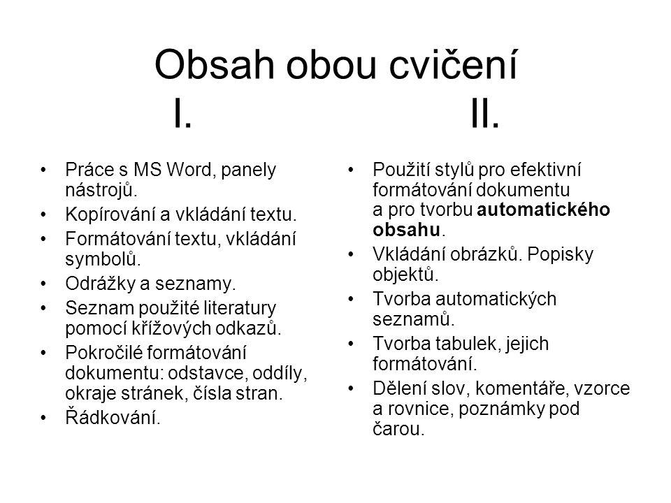 Obsah obou cvičení I. II. Práce s MS Word, panely nástrojů.