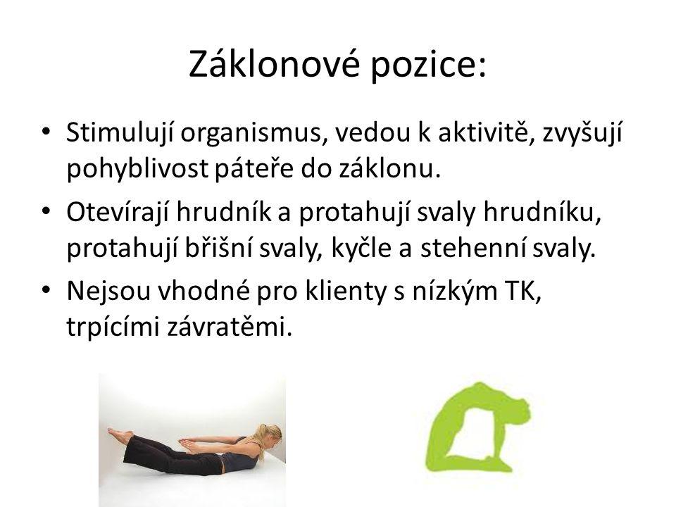 Záklonové pozice: Stimulují organismus, vedou k aktivitě, zvyšují pohyblivost páteře do záklonu.