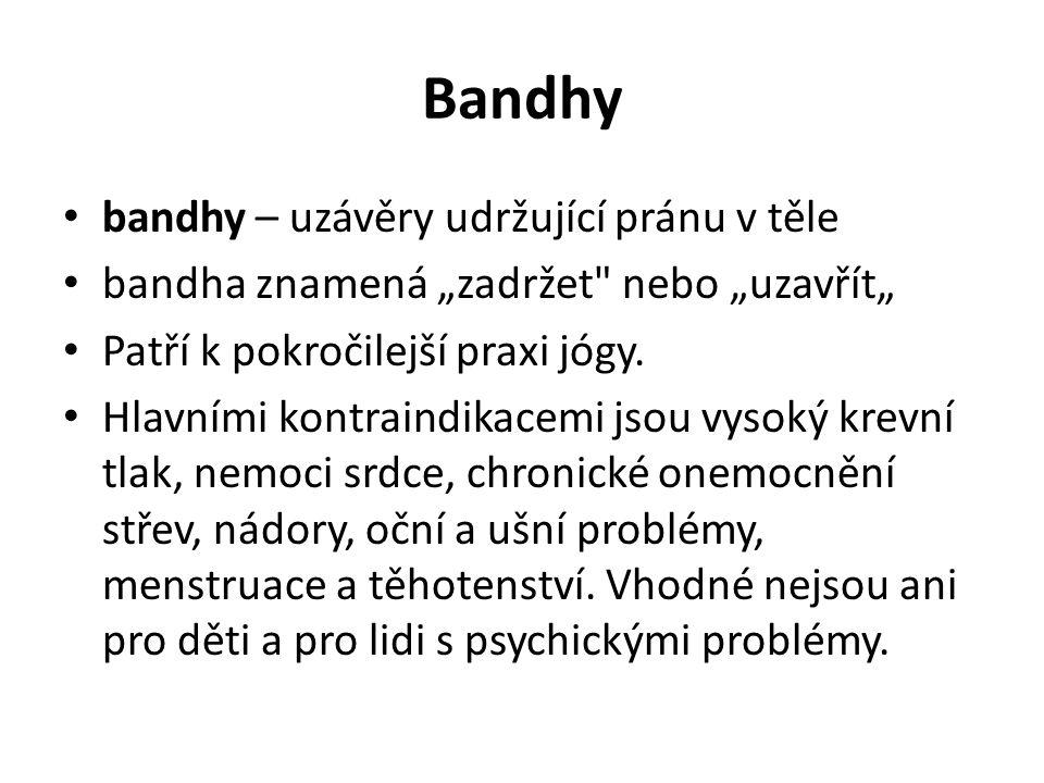 Bandhy bandhy – uzávěry udržující pránu v těle