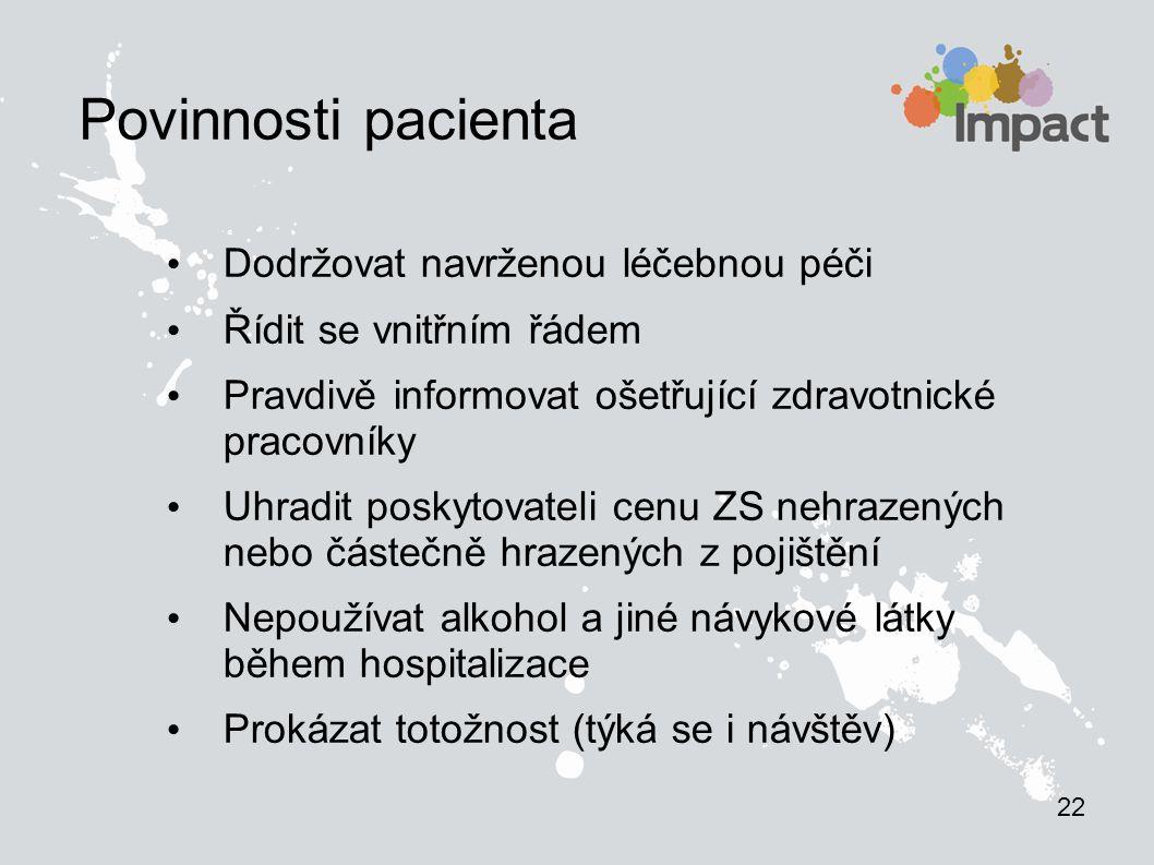 Povinnosti pacienta Dodržovat navrženou léčebnou péči
