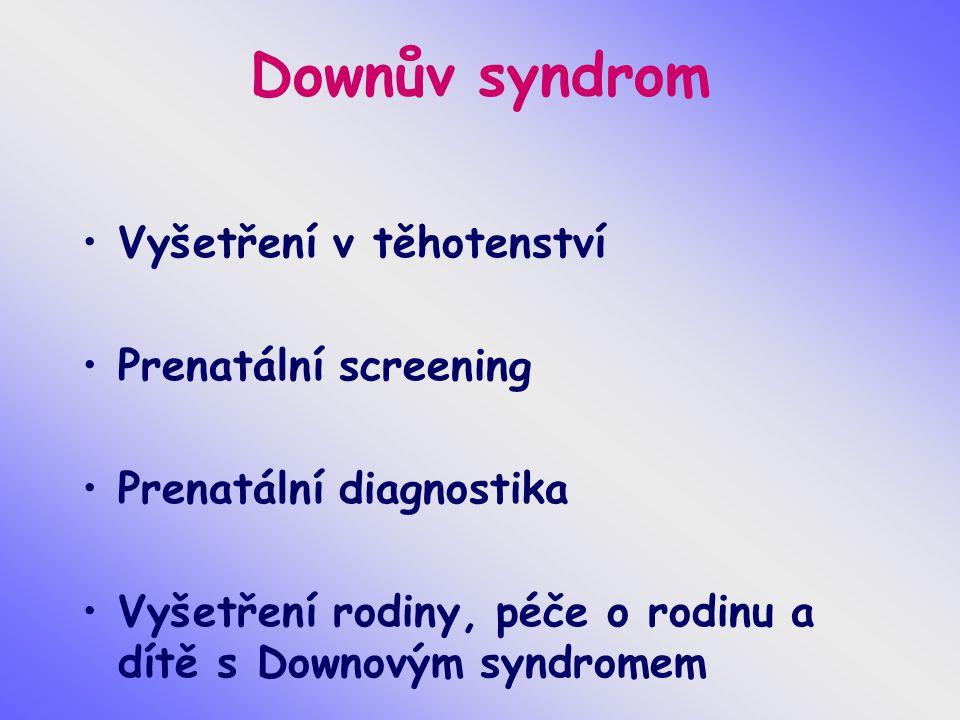 Downův syndrom Vyšetření v těhotenství Prenatální screening