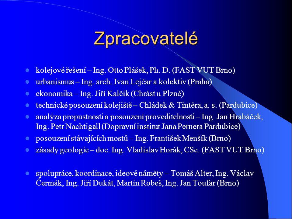Zpracovatelé kolejové řešení – Ing. Otto Plášek, Ph. D. (FAST VUT Brno) urbanismus – Ing. arch. Ivan Lejčar a kolektiv (Praha)