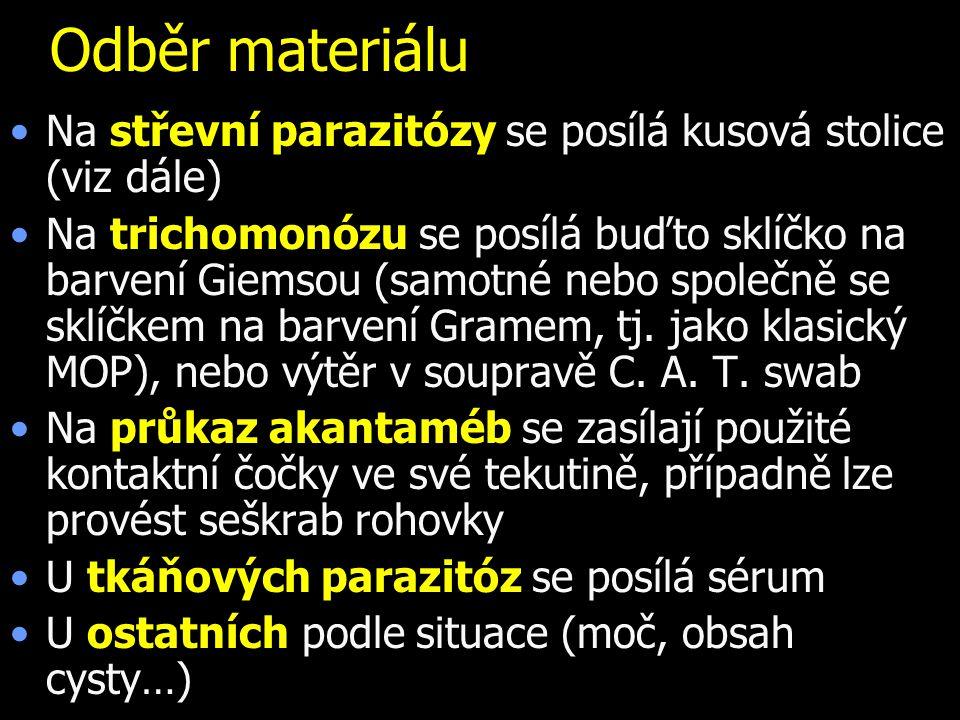 Odběr materiálu Na střevní parazitózy se posílá kusová stolice (viz dále)