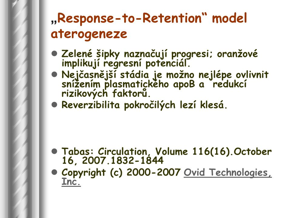 """Response-to-Retention model aterogeneze"
