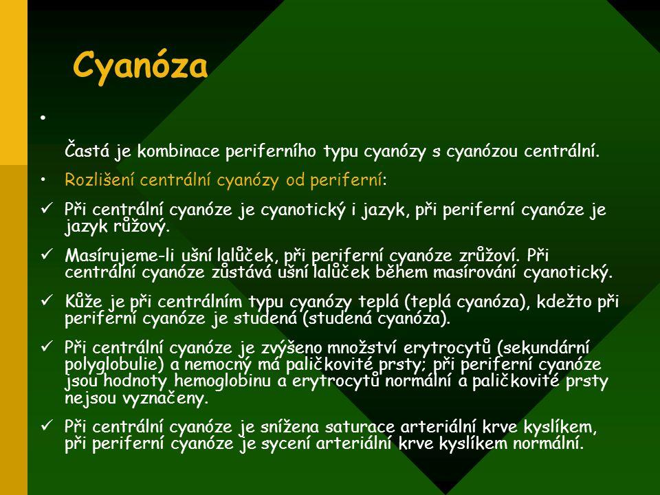 Cyanóza Častá je kombinace periferního typu cyanózy s cyanózou centrální. Rozlišení centrální cyanózy od periferní:
