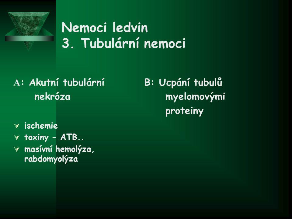 Nemoci ledvin 3. Tubulární nemoci
