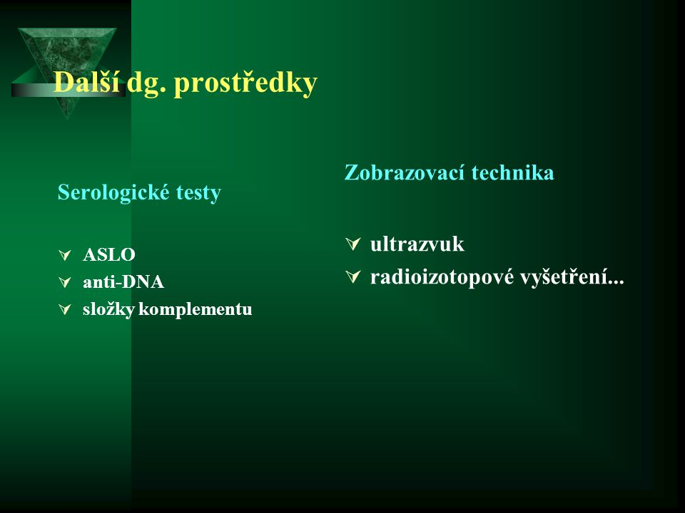 Další dg. prostředky Zobrazovací technika Serologické testy ultrazvuk