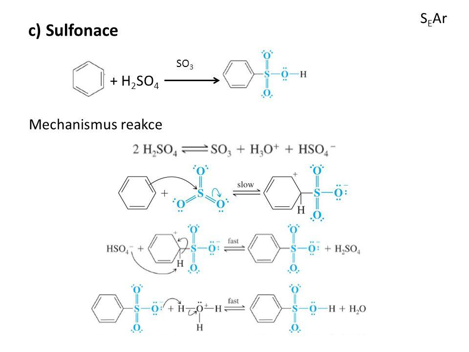 SEAr c) Sulfonace SO3 + H2SO4 Mechanismus reakce