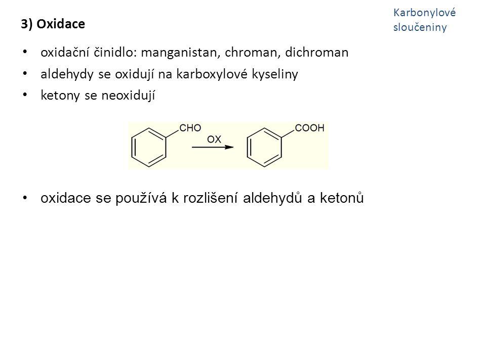 oxidační činidlo: manganistan, chroman, dichroman