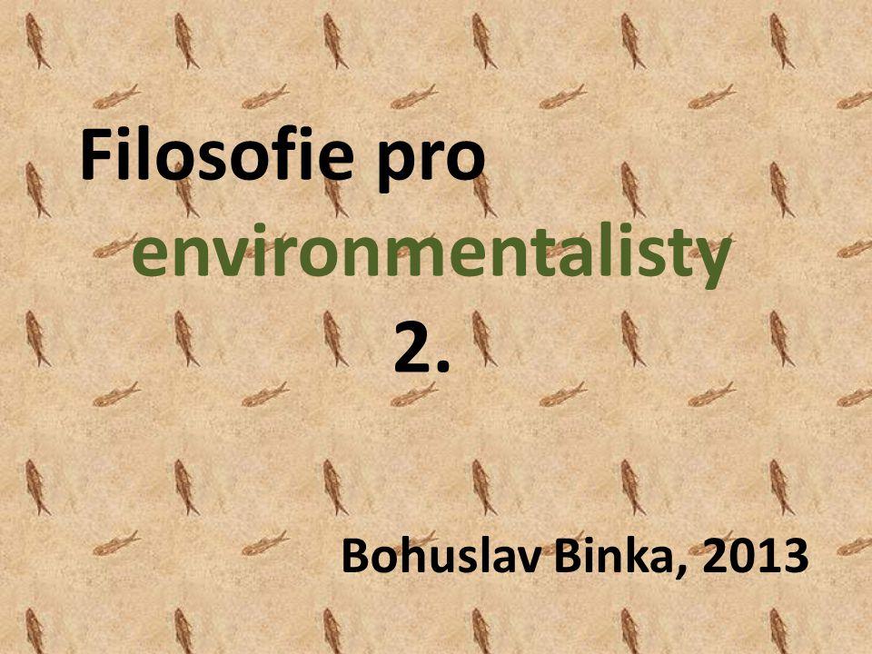 Filosofie pro environmentalisty 2.